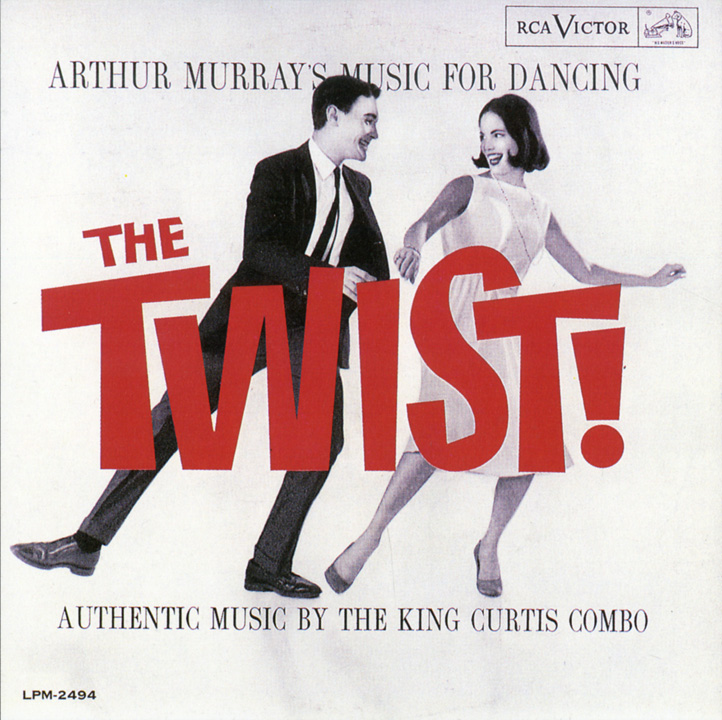 Artist: The King Curtis Combo; Title: The Twist; Company: RCA; Date